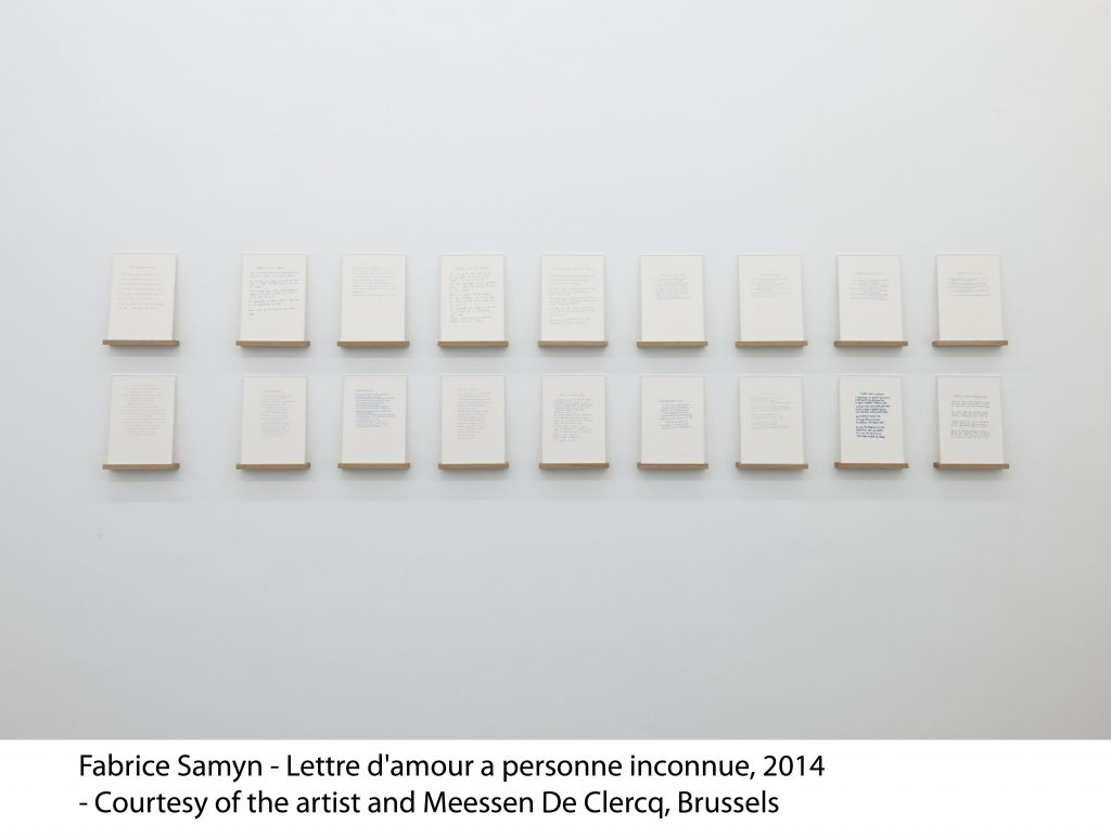 Fabrice Samyn - Lettre d'amour à personne inconnue, 2014 - Courtesy of the artist and Meessen De Clercq, Brussels